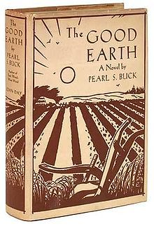 The Good Earth is a novel by Pearl S. Buck published in 1931 and awarded the Pulitzer Prize for the Novel in 1932. The best-selling novel in the United States in both 1931 and 1932, it was an influential factor in Buck's winning the Nobel Prize for Literature in 1938. It is the first book in a trilogy that includes Sons (1932) and A House Divided (1935). The novel, which dramatizes family life in a Chinese village before World War I, has been a steady favorite ever since.