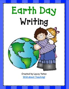 Earth Day Writing by Lacey Yates from Wild About Teaching Kindergarten Language Arts, Kindergarten Writing, Teaching Writing, Teaching Science, Writing Activities, Classroom Activities, Literacy, Writing Prompts, Teaching Ideas