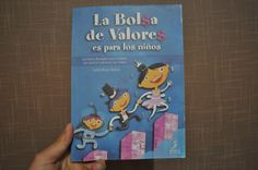 """""""La Bolsa de Valores es para los niños"""". Lectura sencilla con algunos ejemplos. Apto para principiantes."""