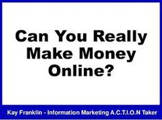 Can you really make money online? by Kay Franklin via slideshare Home Based Business, Online Business, Make Money Online, How To Make Money, You Really, Online Marketing, Fails, Canning, Home Canning