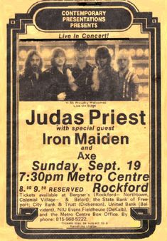 Judas Priest, Iron Maiden e Axe - Setembro de 1982  Dang, now that would be something (to be fair I HAVE seen both in concert, albeit seperately)
