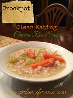 Pin this one for sure! Clean Eating Crockpot Chicken Rice Soup. Friend tested, kid approved! #Eat Clean #Crockpot Recipe #Clean Eating Recipe www.getfiercefitness.com