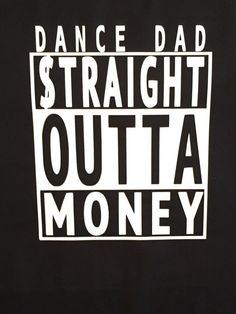Dance Dad Straight Outta Money Shirt Dance Dad by TheCheerShack