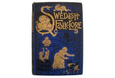 Swedish Folk-Lore by Herman Hofberg. Translated by W. H. Myers. Chicago, New York, San Francisco: Belford, Clarke Co, 1888. Hardcover with a...
