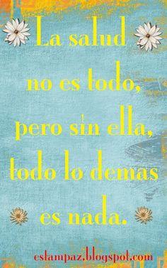 No hay que olvidar estas palabras. #Salud #quote