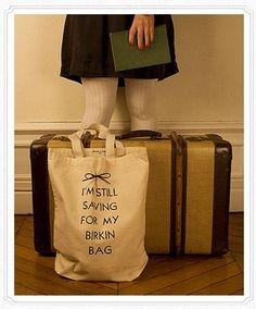 I'm Still Saving For My Birkin Bag