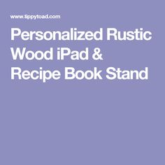 Personalized Rustic Wood iPad & Recipe Book Stand