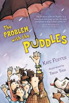 The Problem with the Puddles by Kate Feiffer. $6.49. Publisher: Simon & Schuster/Paula Wiseman Books; Reprint edition (February 24, 2009). Author: Kate Feiffer. 208 pages