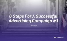6 steps for successful advertising campaigns (Part. 1)