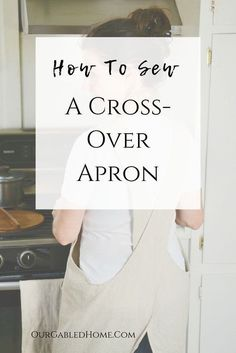 Cross-over Linen Apron - Sewing Tutorial - Our Gabled Home : Get my FREE sewing pattern for this quick and easy cross-over apron project. Linen is great but any other fabric works well, too! Easy Sewing Projects, Sewing Projects For Beginners, Sewing Hacks, Sewing Tutorials, Sewing Crafts, Sewing Tips, Tutorial Sewing, Hobo Bag Tutorials, Dress Tutorials