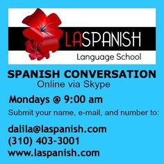 Seat in front of your computer with your favorite hot drink in pajamas or from your desk at you office, and Join us for a Conversation by Immersion class on Mondays @ 9:00 am Pacific Time. We will speak in Spanish about different topics every session and you will see how your fluency increases every week during this 45 min training. The cost is 72.50 for four sessions,  $18.12 hr and 22.50 per single session. Submit your e-mail address at mailto:dalila@laspanish.com