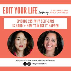 Edit Your Life podcast Episode 215: self-care Minimalist Parenting, Leadership Conference, Happy Mom, Citizenship, Your Life, Have Time, Parenting Hacks, Grief, Self Care