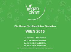Vegan Planet von 27. bis 29. November 2015 in Wien (plus Gewinnspiel!). Im November findet dieses Jahr die Vegan Planet zum viertenMal...