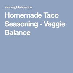 Homemade Taco Seasoning - Veggie Balance