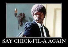Say CHICK-FIL-A