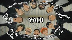 A maioria dos yaoi isso aí kkk Anime Meme, Otaku Meme, Yuri Anime, Anime Naruto, Anime Manga, Most Hilarious Memes, Funny Memes, Haikyuu Yaoi, Iwaoi