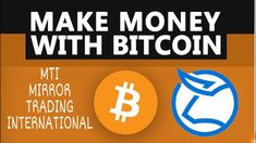 MTI Mirror Trading International Make Money With Bitcoin Update 24 Hour Fast, Gold Gold, Passive Income, Work On Yourself, Opportunity, How To Make Money, Join, Mirror, Mirrors
