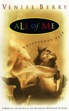 All of Me: A Voluptuous Tale by Venise Berry