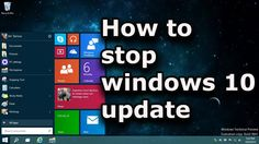 How to stop windows 10 update