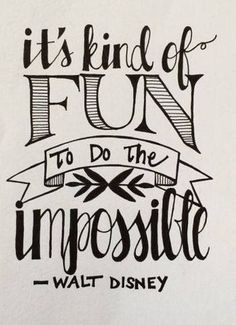 Image result for it's kind of fun to do the impossible