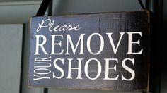 Please Remove Your Shoes door hanger - wood sign - welcome. $10.00, via Etsy.