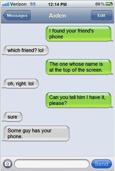 I guess he did not get the part about his friend's phone is not really his friend texting