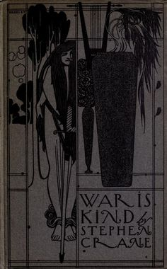 War is kind (1899)  Illustrations by Will Bradley    Book Cover