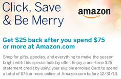 Amazon.com $25 credit on $75 spending with American Express card.