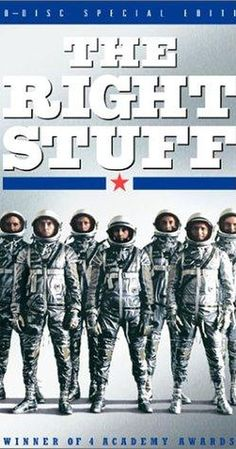 The Right Stuff. Directed by Philip Kaufman. With Sam Shepard, Scott Glenn, Ed Harris, Dennis Quaid. The story of the original Mercury 7 astronauts and their macho, seat-of-the-pants approach to the space program.