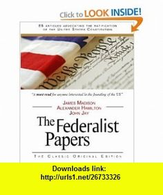 8 best e book downloads images on pinterest before i die behavior the federalist papers 9781441413048 alexander hamilton james madison john jay isbn fandeluxe Choice Image