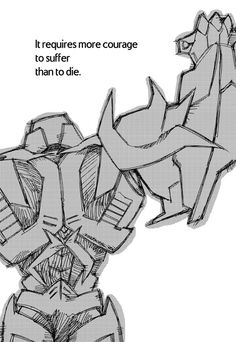 "♡ On Pinterest @ kitkatlovekesha ♡ ♡ Pin: TV Show ~ Transformers Prime ~ Megatron ""It requires more courage to suffer than to die."" ♡"