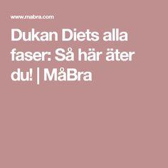 Dukan Diets alla faser: Så här äter du! | MåBra