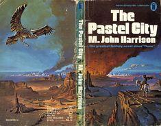The Pastel City (1971), the first in M. John Harrison's peerless series of Viriconium books.