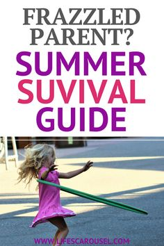Summer Survival Guide for Frazzled Parents - Summer activities for kids, for teens, for toddlers and more! Survival summer and enjoy your time!