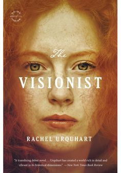 Rachel Urquhart's The Visionist delves into the life of a 15-year-old farm girl who accidentally drops a lamp and decides to let the fire kill her father--her abuser. The plot only thickens from there:
