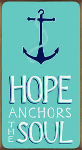 Hope Anchors The Soul  Wood Block Sign