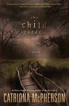 The Child Garden   Catriona McPherson   9780738745497   NetGalley