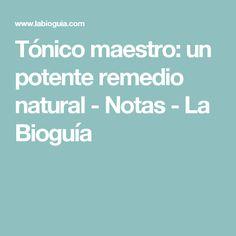 Tónico maestro: un potente remedio natural - Notas - La Bioguía
