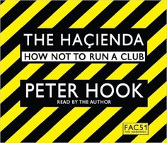 The Hacienda: How Not to Run a Club by Peter Hook 2010-10-01: Amazon.es: Peter Hook: Libros