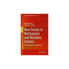 New Trends in Mechanism and Machine Science : Theory and Industrial Applications (Hardcover)