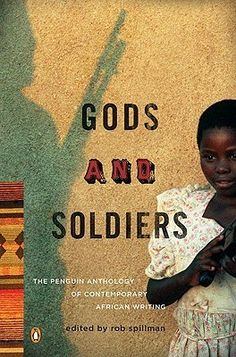 Gods and Soldiers: The Penguin Anthology of Contemporary African Writing with contributions by Chimamanda Ngozi Adichie