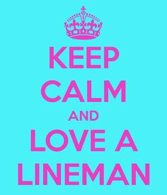 keep calm and love a lineman - Google Search