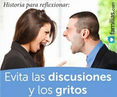 Una historia para reflexionar: Evita las discusiones y los gritos