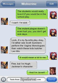 Texts From Superheroes. Wolverine about the kids putting on Les Mis.