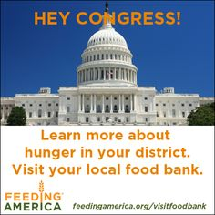 Next week, Members of Congress have a recess. Tell them to learn about hunger by visiting their local Feeding America food bank. http://feedingamerica.org/visitfoodbank