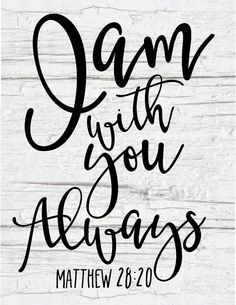 Free Shiplap Scripture Printable-I am with you always.jpg