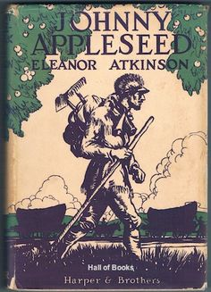 Johnny Appleseed: The Romance Of The Sower, Eleanor Atkinson