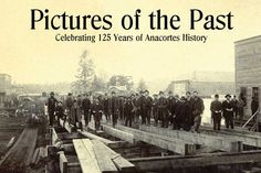 Museum to publish new book - Anacortes Now Community Events, New Books, Photo Galleries, The Past, Museum, History, Pictures, Outdoor, Photos