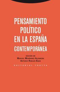 Pensamiento político en la España contemporánea. Trotta, 2013.