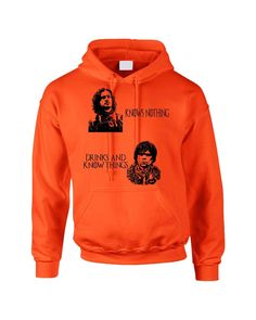 Jon Snow Knows nothing Tyrion lannister drinks and know things women hoodie